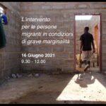 16 Giugno – L'intervento per le persone migranti in condizioni di grave marginalità